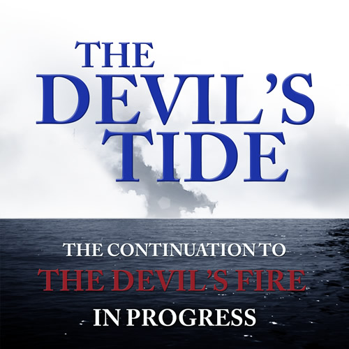The Devil's Tide - By Matt Tomerlin - Continuation to The Devil's Fire